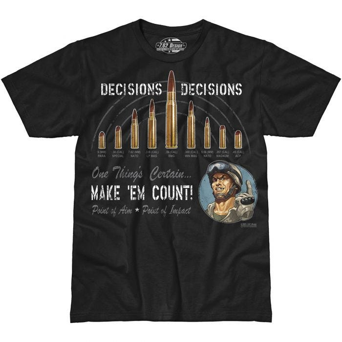 7.62 Design Decisions Decisions T-Shirt Black